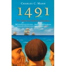 1491 : The Americas Before Columbus - Charles C. Mann
