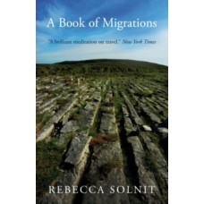 A Book of Migrations - Rebecca Solnit
