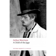A Child of the Jago - Arthur Morrison