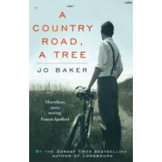 A Country Road, A Tree  - Jo Baker