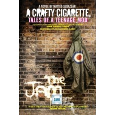 A Crafty Cigarette - Tales of a Teenage Mod - Matteo Sedazzari & John Cooper Clarke (Foreword By)