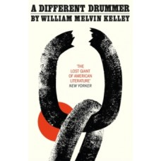 A Different Drummer - William Melvin Kelley