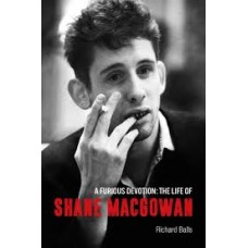 A Furious Devotion: The Life of Shane MacGowan - Richard Balls