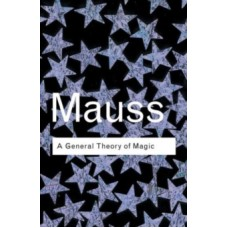 A General Theory of Magic - Marcel Mauss