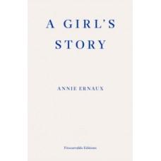 A Girl's Story - Annie Ernaux