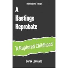 A Hastings Reprobate - Derek Loveland