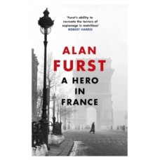 A Hero in France - Alan Furst