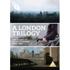 A London Trilogy - The Films of Saint Etienne 2003-2007