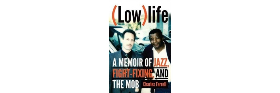 (Low)life : A Memoir of Jazz, Fight-Fixing, & The Mob