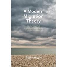 A Modern Migration Theory : An Alternative Economic Approach to Failed EU Policy - Peo Hansen