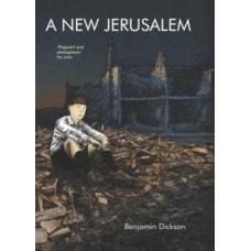 A New Jerusalem - Benjamin Dickson