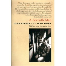 A Seventh Man - John Berger  & Jean Mohr