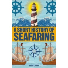 A Short History of Seafaring - Brian Lavery