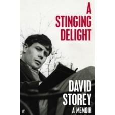 A Stinging Delight : A Memoir - David Storey