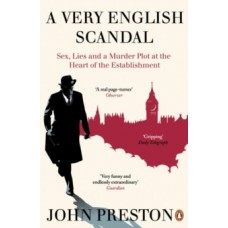 A Very English Scandal - John Preston