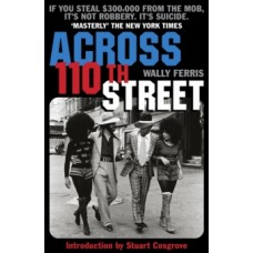 Across 110th Street - Wally Ferris & Stuart Cosgrove (Introduction By)