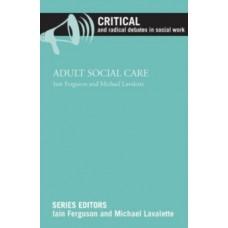 Adult Social Care -  Iain Ferguson & Michael Lavalette