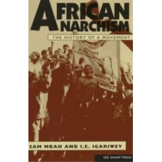African Anarchism - Sam Mbah & Chaz Bufe (Foreword By)