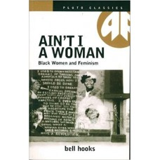 Ain't I a Woman - bell hooks