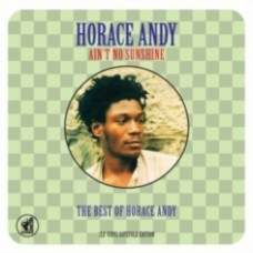 Ain't No Sunshine - Horace Andy
