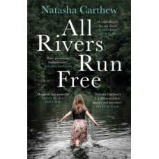 All Rivers Run Free - Natasha Carthew