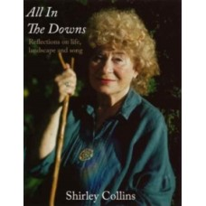 All in the Downs : Reflections on Life, Landscape, and Song - Shirley Collins