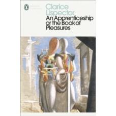 An Apprenticeship or The Book of Pleasures - Clarice Lispector