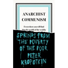 Anarchist Communism - Peter Kropotkin
