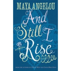 And Still I Rise - Maya Angelou