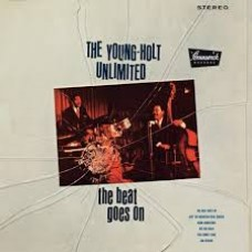 The Beat Goes On - Young Holt Unlimited
