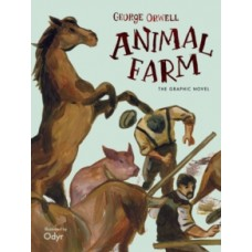 Animal Farm : The Graphic Novel - George Orwell & Odyr