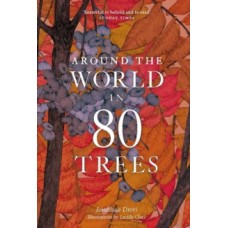 Around the World in 80 Trees - Jonathan Drori  & Lucille Clerc
