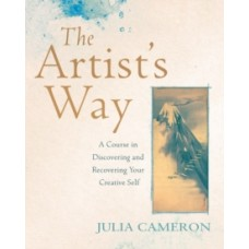 The Artist's Way : A Course in Discovering and Recovering Your Creative Self - Julia Cameron