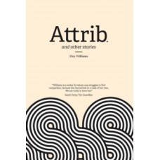 Attrib and Other Stories - Eley Williams