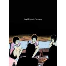 Bad Friends - Ancco