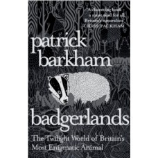 Badgerlands : The Twilight World of Britain's Most Enigmatic Animal - Patrick Barkham