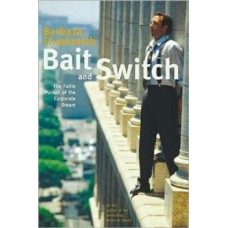 Bait And Switch : The Futile Pursuit of the Corporate Dream - Barbara Ehrenreich