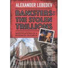 Banksters : The Stolen Trillions - Alexander Lebedev