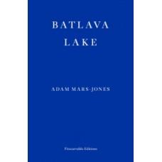 Batlava Lake - Adam Mars-Jones