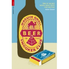 Beer in the Snooker Club - Waguih Ghali & Diana Athill (Introduction By)