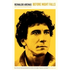 Before Night Falls - Reinaldo Arenas & Garth Greenwell