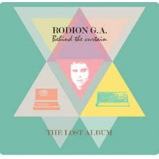 Rodion G.A. - Behind The Curtain – The Lost Album