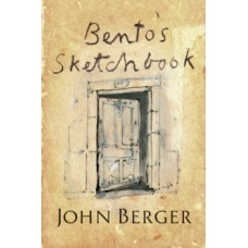 Bento's Sketchbook - John Berger