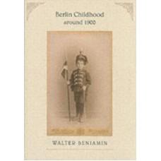Berlin Childhood around 1900 - Walter Benjamin & Peter Szondi