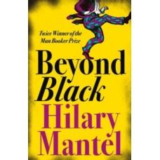 Beyond Black - Hilary Mantel