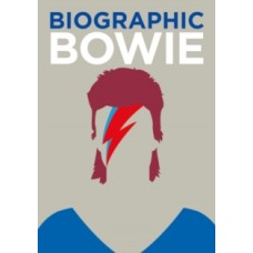 Biographic: Bowie - Liz Flavell