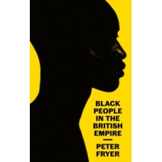 Black People in the British Empire - Peter Fryer