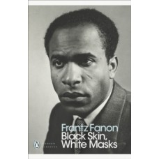 Black Skin, White Masks - Frantz Fanon