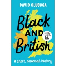 Black and British A short essential history - David Olusoga