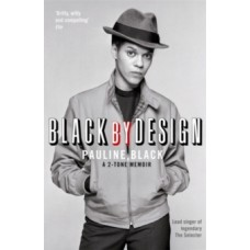 Black by Design : A 2-Tone Memoir - Pauline Black